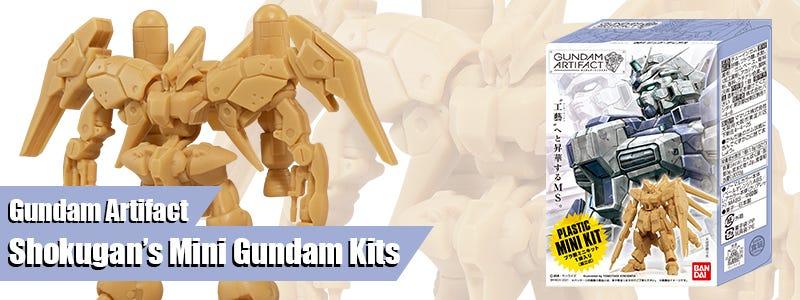 Gundam Artifact - Shokugan's Mini Gundam Kits
