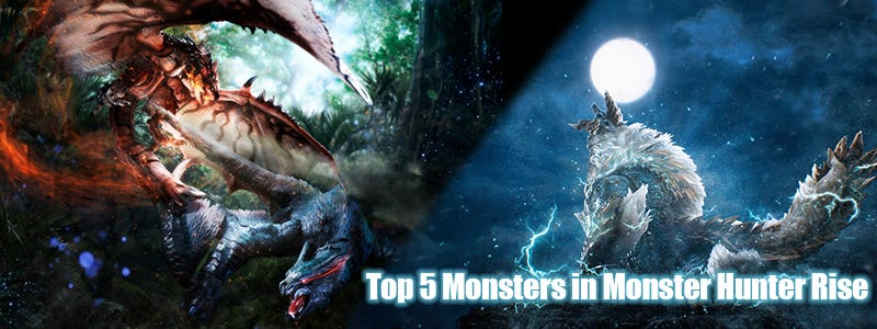 Top 5 Monsters in Monster Hunter Rise
