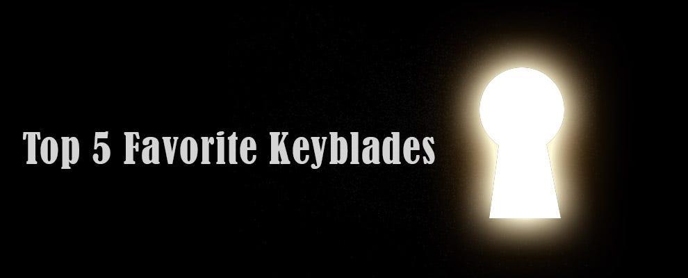 Top 5 Favorite Keyblades