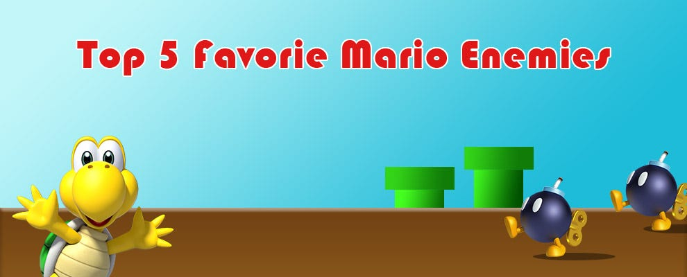 Top 5 Favorite Super Mario Enemies