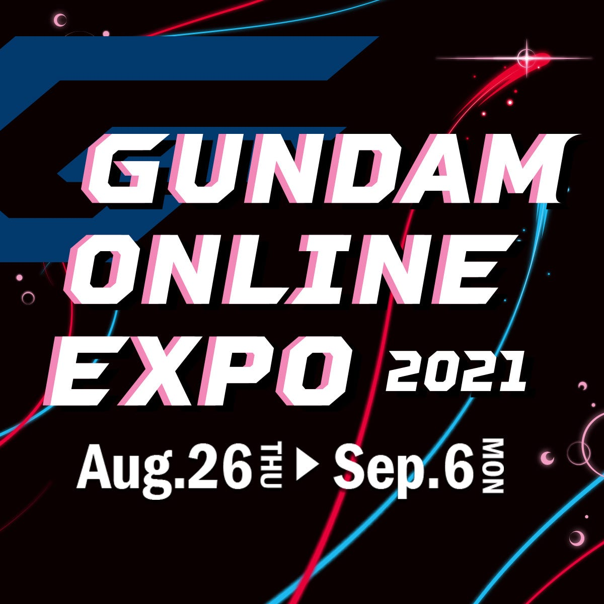 2021 Gundam Online Expo - AUG 26 - SEP 6